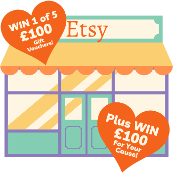 Chances to win 1 of 5 Etsy vouchers and £100 for your cause